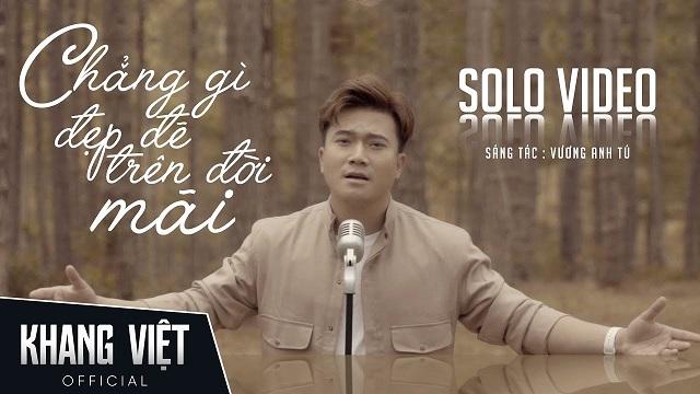 """Cuộc sống anh là thế hạnh phúc là điều chưa hề"""" trong bài hát của Khang Việt"""